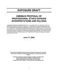 Omnibus proposal of Professional Ethics Division interpretations and rulings; Exposure draft (American Institute of Certified Public Accountants), 2002, June 17
