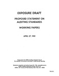 Proposed statement on auditing standards : working papers ;Working papers; Exposure draft (American Institute of Certified Public Accountants), 1981, Apr. 27