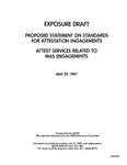 Proposed statement on standards for attestation engagements : attest services related to MAS engagements ;Attest services related to MAS engagements; Exposure draft (American Institute of Certified Public Accountants), 1987, May 29