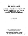 Proposed interpretation of statement on responsibilities in tax practice (1988 revision) no. 1 : Realistic possibility standard ;Realistic possibility standard, includes SRTP no. 1, 1988 rev;Statements on responsibilities in tax practice, no. 1, 1988 rev; Exposure draft (American Institute of Certified Public Accountants), 1990, Aug. 15