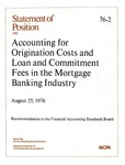 Accounting for origination costs and loan and commitment fees in the mortgage banking industry : recommendation to the Financial Accounting Standards Board; Statement of position 76-2;
