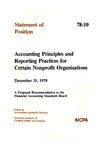 Accounting principles and reporting practices for certain nonprofit organizations : a proposed recommendation to the Financial Accounting Standards Board, December 31, 1978; Statement of position 78-10;