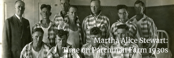 Martha Alice Stewart Collection: Time on Parchman Farm, 1930s