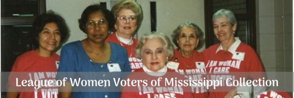 League of Women Voters of Mississippi Collection