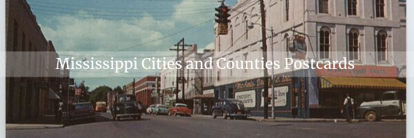 Mississippi City and Counties Postcards