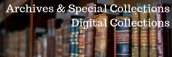Archives and Special Collections: Digital Collections