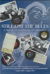 Still got the blues, a silver anniversary exhibit, Department Of Archives and Special Collections