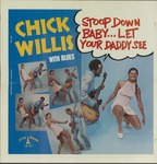 Chick Willis, Stoop down baby...let your daddy see by La Val Records