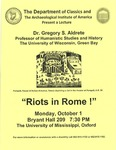 Riots in Rome! by Gregory S. Aldrete, University of Mississippi. Department of Classics, and Archaeological Institute of America