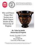 War and Peace: Trojan War Scenes on a Black-Figure Krater at the University of Virginia by Tyler Jo Smith, University of Mississippi. Department of Classics, and Archaeological Institute of America