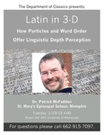 Latin in 3-D: How Particles and Word Order Offer Linguistic Depth Perception by Patrick McFadden