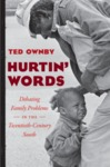 Hurtin' Words: Debating Family Problems in the Twentieth-Century South by Ted Ownby