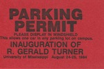 Parking permit for the inauguration of University of Mississippi Chancellor R. Gerald Turner by University of Mississippi. Chancellor