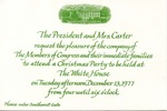 President & Mrs. Jimmy Carter to 'Members of Congress and their immediate family,' [December 1977]