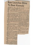Ross Launches Drive To Beat Kennedy by United Press International