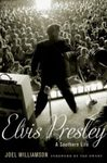 Elvis Presley: A Southern Life by Joel Williamson and Ted Ownby