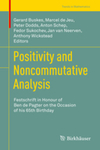 Positivity and Noncommutative Analysis: Festschrift in Honour of Ben de Pagter on the Occasion of his 65th Birthday by Gerard Buskes, Marcel de Jeu, and Peter Dodds