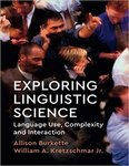 Exploring Linguistic Science: Language Use, Complexity, and Interaction by Allison Burkette and William A. Kretzschmar Jr.