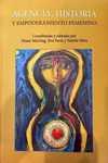 Agencia, historia y el empoderamiento femenino by Diane Marting, Eva Paris-Huesca, and Yamile Silva