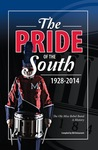 The Pride of the South 1928-2014: The Ole Miss Band, A History by Bill DeJournett and Anna McGahey Sayre