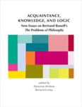 Acquaintance, Knowledge, and Logic: New Essays on Bertrand Russell's The Problems of Philosophy by Donovan Wishon and Bernard Linsky