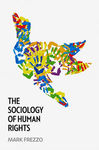 The Sociology of Human Rights by Mark Frezzo