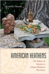 American Heathens: The Politics of Identity in a Pagan Religious Movement by Jennifer Snook
