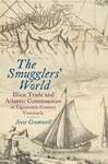 The Smugglers' World:Illicit Trade and Atlantic Communities in Eighteenth-Century Venezuela by Jesse Cromwell