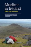 Muslims in Ireland: Past and Present by Oliver Scharbrodt, Tuula Sakaranaho, Adil Hussein Khan, Yafa Shanneik, and Vivian Ibrahim