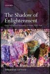 The Shadow of Enlightenment: Optical and Political Transparency in France 1789-1848 by Theresa H. Levitt