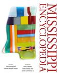 Mississippi Encyclopedia by Ted M. Ownby, Charles Reagan Wilson, Ann J. Abadie, and Odie Lindsey