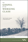 The Gospel of the Working Class: Labor's Southern Prophets in New Deal America by Jarod Roll and Erik S. Gellman