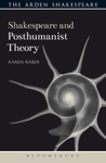 Shakespeare and Posthumanist Theory by Karen Raber