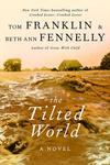 The Tilted World: A Novel by Beth Ann Fennelly and Tom Franklin