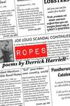 Ropes by Derrick Harriell