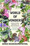World of Wonders: In Praise of Fireflies, Whale Sharks, and Other Astonishments by Aimee Nezhukumatathil