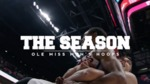 The Season: Ole Miss Men's Basketball - The Next Chapter by Ole Miss Athletics. Men's Basketball and Ole Miss Sports Productions