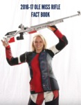 2016-17 Ole Miss Rifle Fact Book by Ole Miss Athletics. Women's Rifle