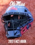 Ole Miss Softball 2017 Fact Book by Ole Miss Athletics. Women's Softball