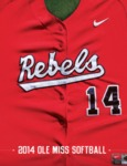 2014 Ole Miss Softball Fact Book by Ole Miss Athletics. Women's Softball