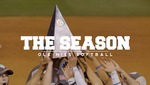 The Season: Ole Miss Softball - Leaving A Legacy (Part Two, 2017) by Ole Miss Athletics. Women's Softball and Ole Miss Sports Productions