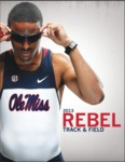 2013 Ole Miss Track & Field Guide by Ole Miss Athletics. Track and Field and Isiah Young