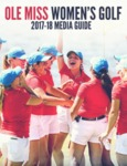 Ole Miss Women's Golf 2017-18 Media Guide by Ole Miss Athletics. Women's Golf