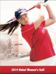 2014 Rebel Women's Golf by Ole Miss Athletics. Women's Golf