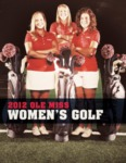2011-12 Women's Golf Guide by Ole Miss Athletics. Women's Golf