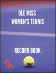 2016 Ole Miss Women's Tennis Record Book by Ole Miss Athletics. Women's Tennis