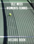 2015 Ole Miss Women's Tennis Record Book by Ole Miss Athletics. Women's Tennis