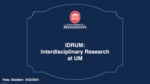 IDRUM: A New Framework for Supporting Interdisciplinary Research at UM