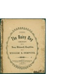 The Rainy Day / music by William R. Dempster; words by Henry Wadsworth Longfellow by William R. Dempster, Henry Wadsworth Longfellow, and Oliver Ditson Company (Boston)