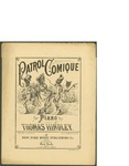 Patrol Comique / music by Thomas Hindley; words by Thomas Hindley by Thomas Hindley and New York Music Publishing Co. (New York)